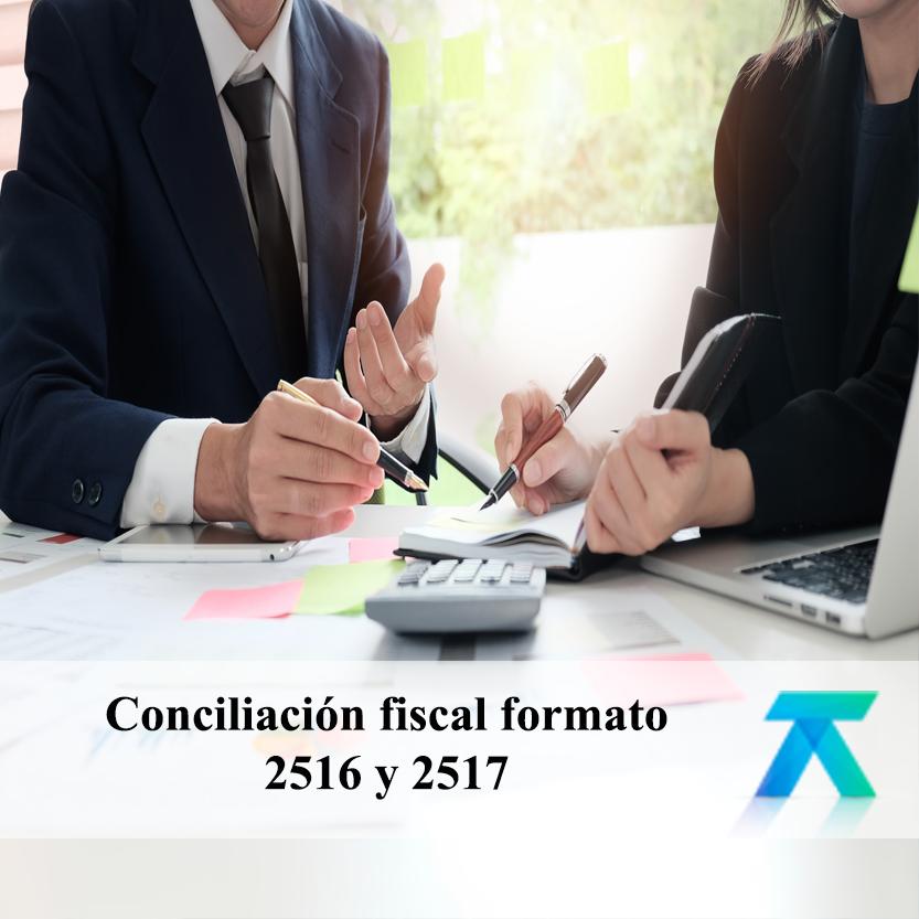 Conciliación fiscal formato 2516 y 2517