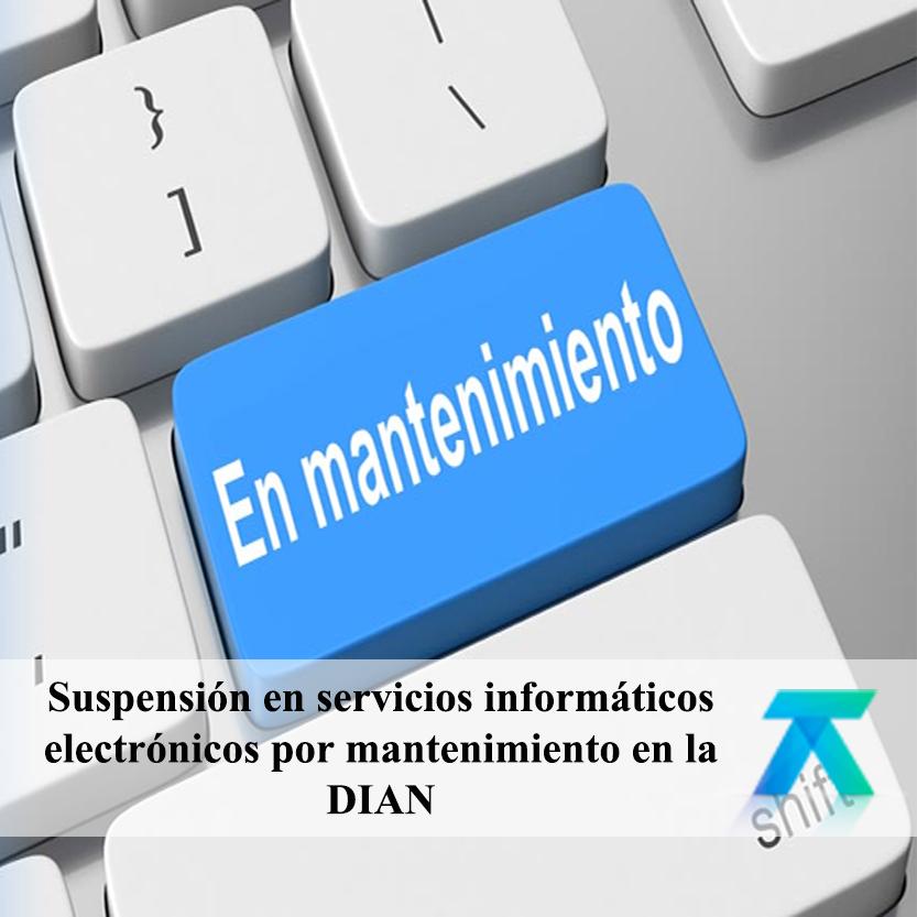 Suspensión en servicios informáticos electrónicos en la DIAN