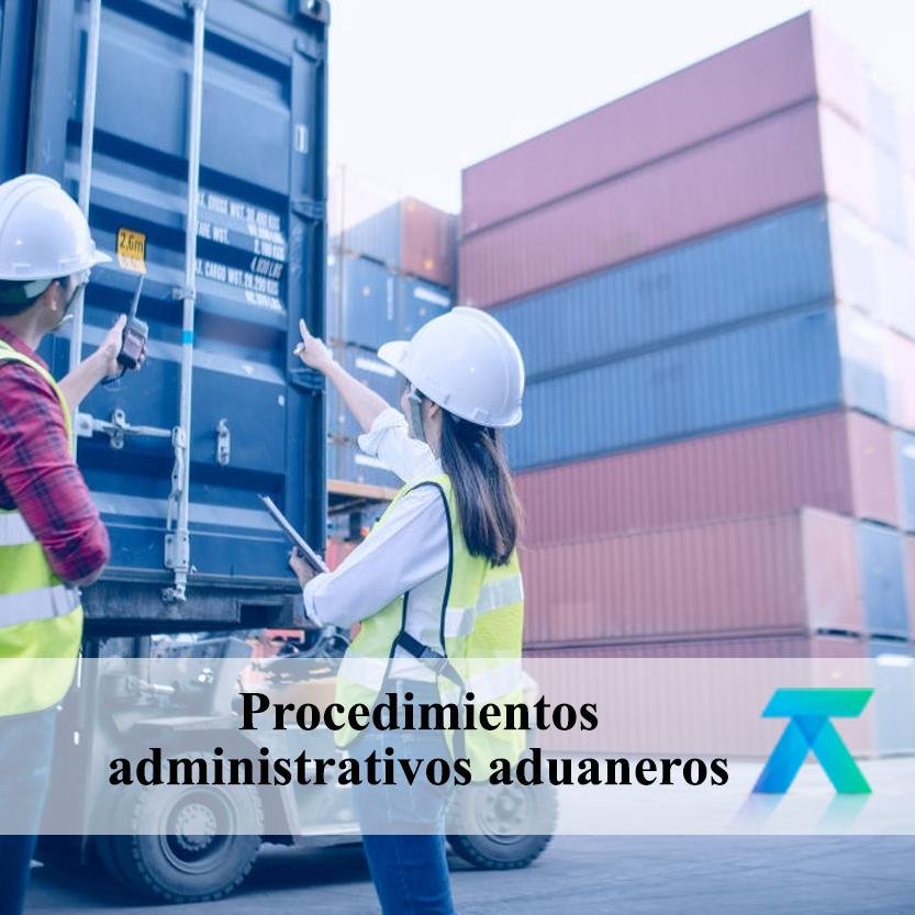 Procedimientos administrativos aduaneros
