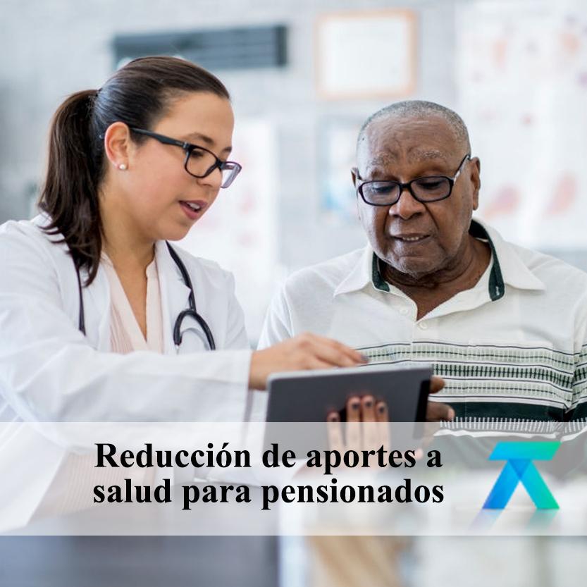 Reducción de aportes a salud para pensionados