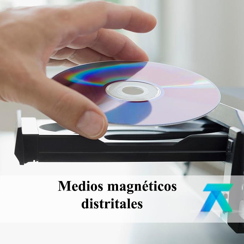 Medios magnéticos distritales
