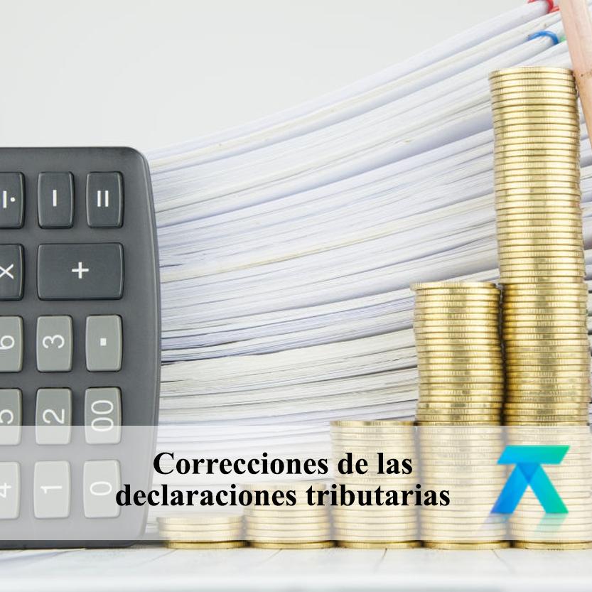 Correcciones de las declaraciones tributarias